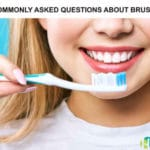 Discover the Answers to Your Questions About Brushing Teeth
